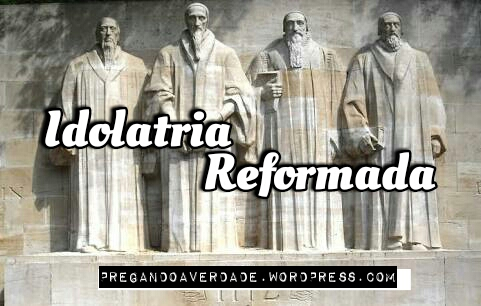 Idolatria reformada