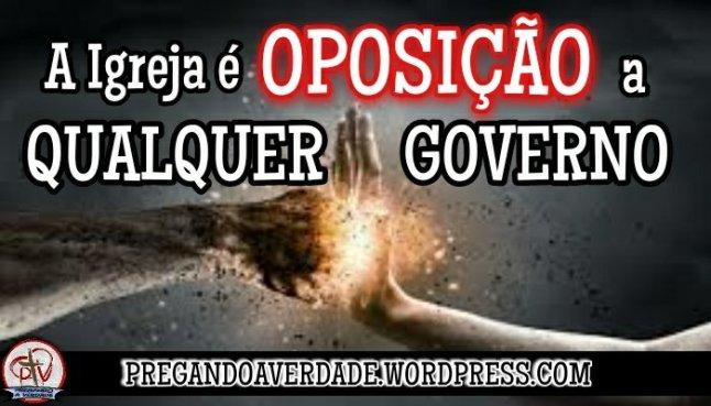 A igreja é oposição a qualquer governo